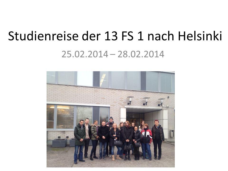 Studienreise der 13 FS 1 nach Helsinki 25.02.2014 – 28.02.2014