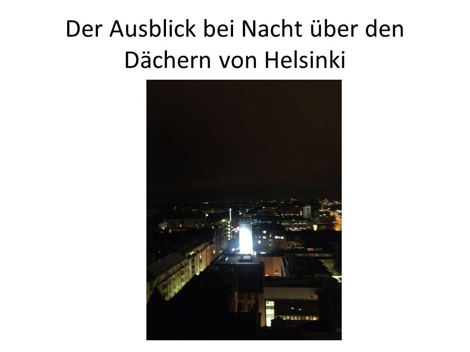 Der Ausblick bei Nacht über den Dächern von Helsinki
