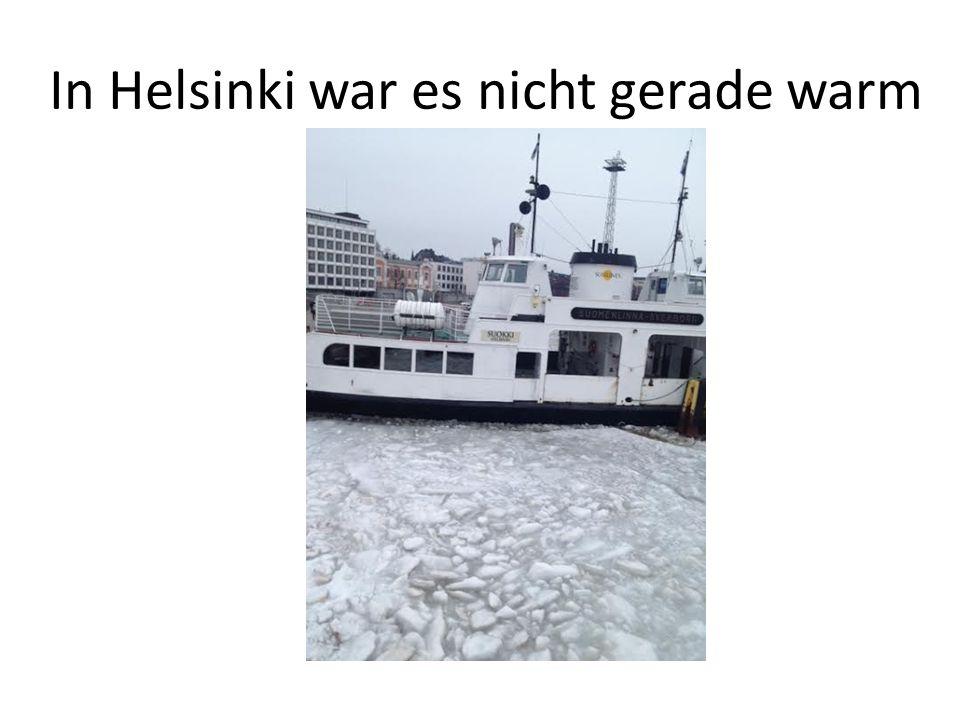 In Helsinki war es nicht gerade warm
