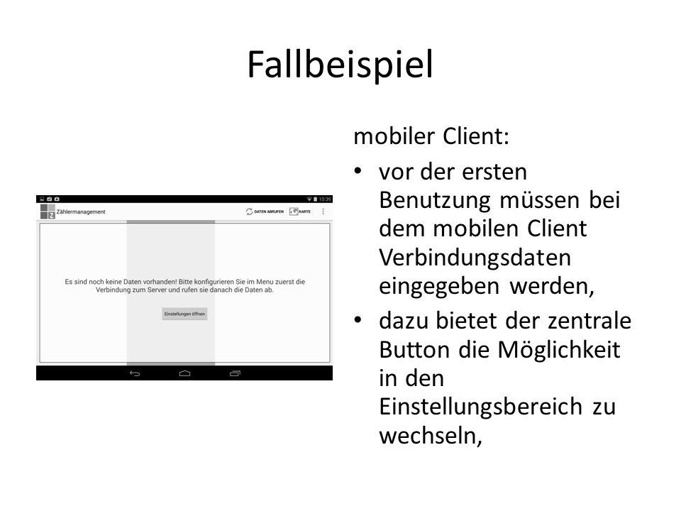 Fallbeispiel mobiler Client: vor der ersten Benutzung müssen bei dem mobilen Client Verbindungsdaten eingegeben werden, dazu bietet der zentrale Button die Möglichkeit in den Einstellungsbereich zu wechseln,