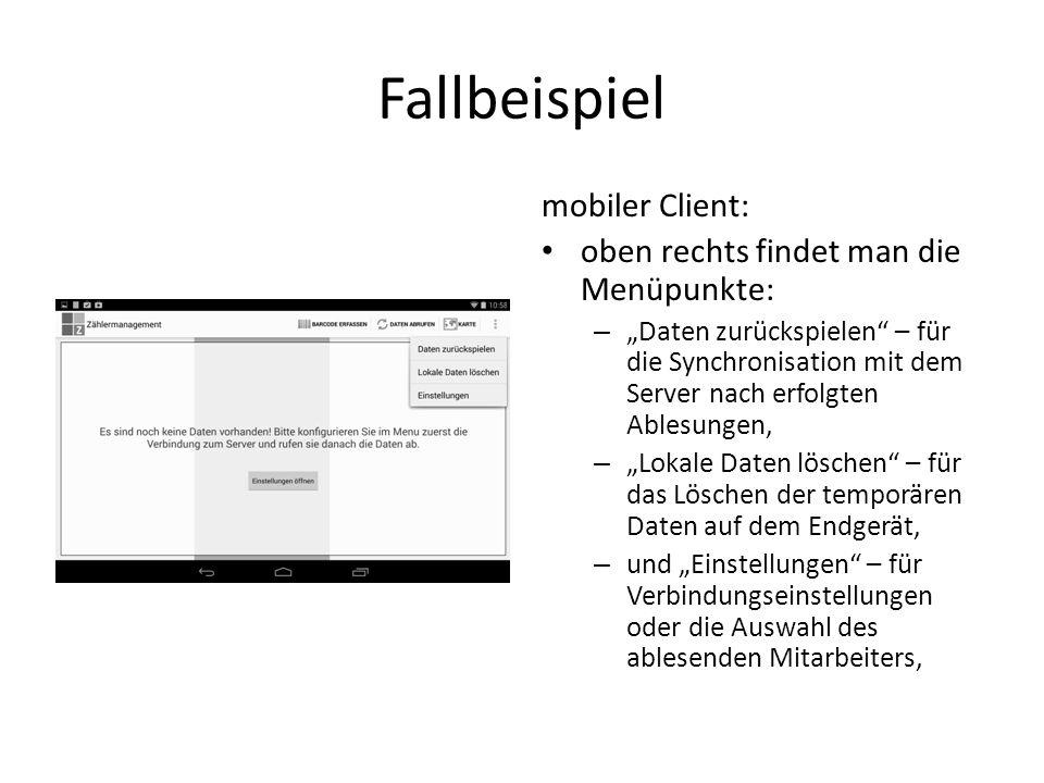 Fallbeispiel mobiler Client: oben rechts findet man die Menüpunkte: – Daten zurückspielen – für die Synchronisation mit dem Server nach erfolgten Able