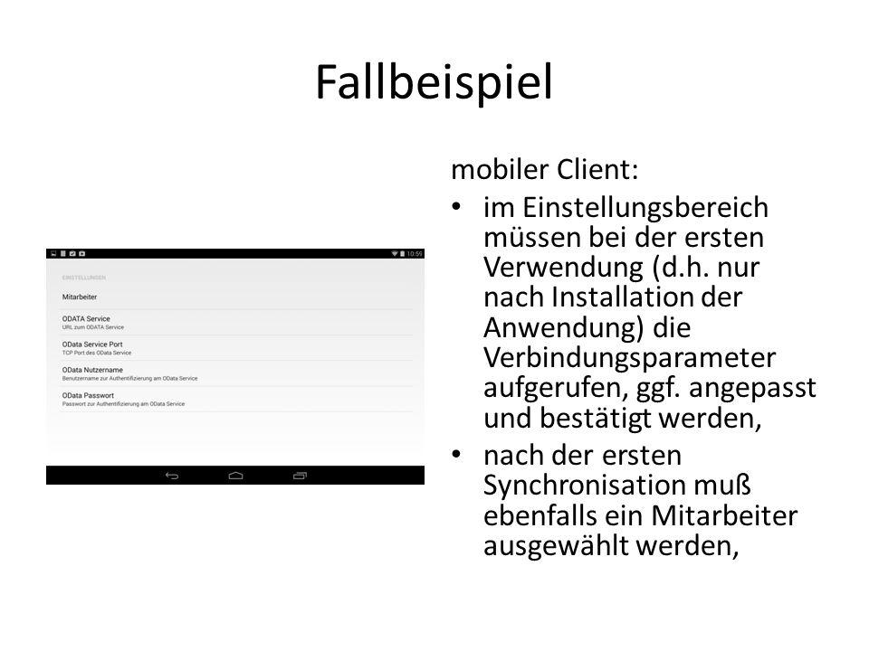Fallbeispiel mobiler Client: im Einstellungsbereich müssen bei der ersten Verwendung (d.h. nur nach Installation der Anwendung) die Verbindungsparamet