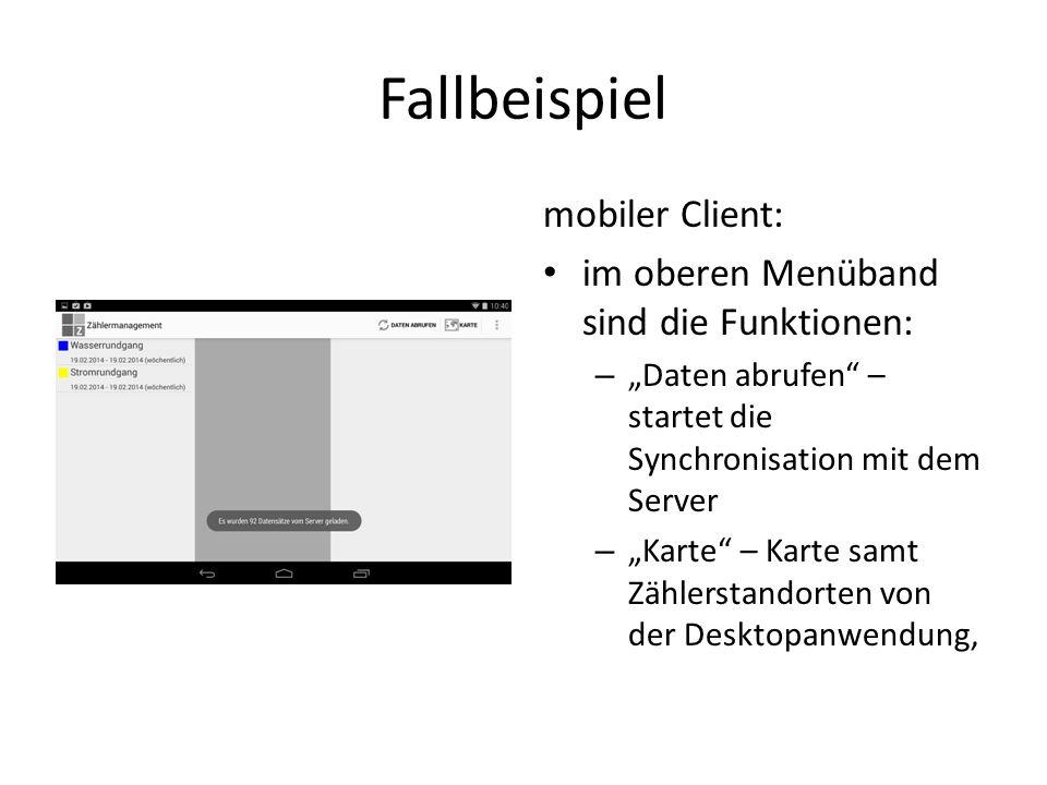 Fallbeispiel mobiler Client: im oberen Menüband sind die Funktionen: – Daten abrufen – startet die Synchronisation mit dem Server – Karte – Karte samt