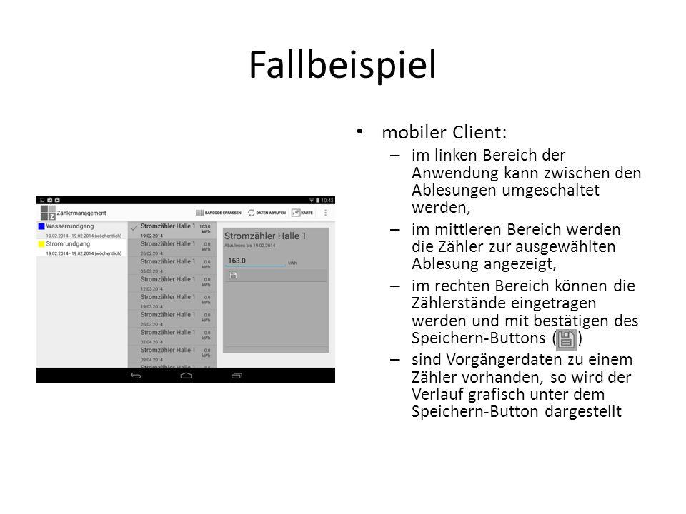 Fallbeispiel mobiler Client: – im linken Bereich der Anwendung kann zwischen den Ablesungen umgeschaltet werden, – im mittleren Bereich werden die Zäh