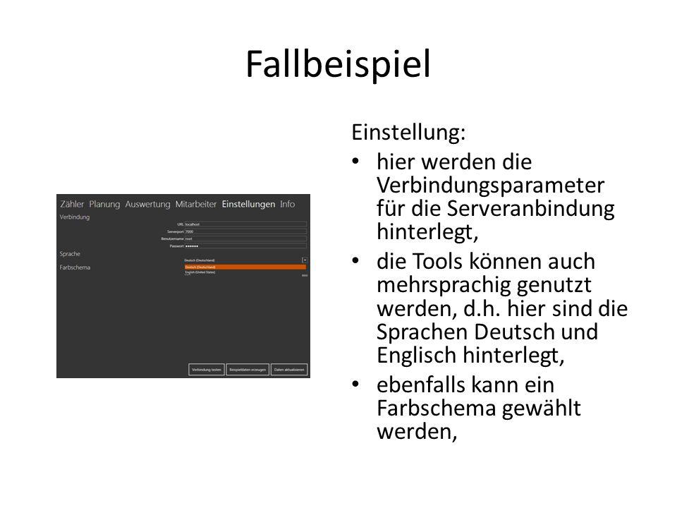 Fallbeispiel Einstellung: hier werden die Verbindungsparameter für die Serveranbindung hinterlegt, die Tools können auch mehrsprachig genutzt werden,