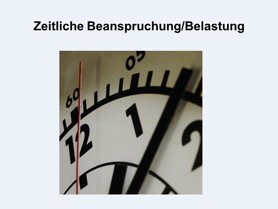 Zeitliche Beanspruchung/Belastung