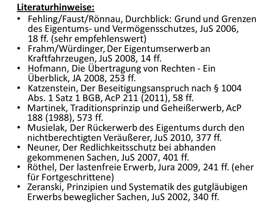 Literaturhinweise: Fehling/Faust/Rönnau, Durchblick: Grund und Grenzen des Eigentums- und Vermögensschutzes, JuS 2006, 18 ff. (sehr empfehlenswert) Fr