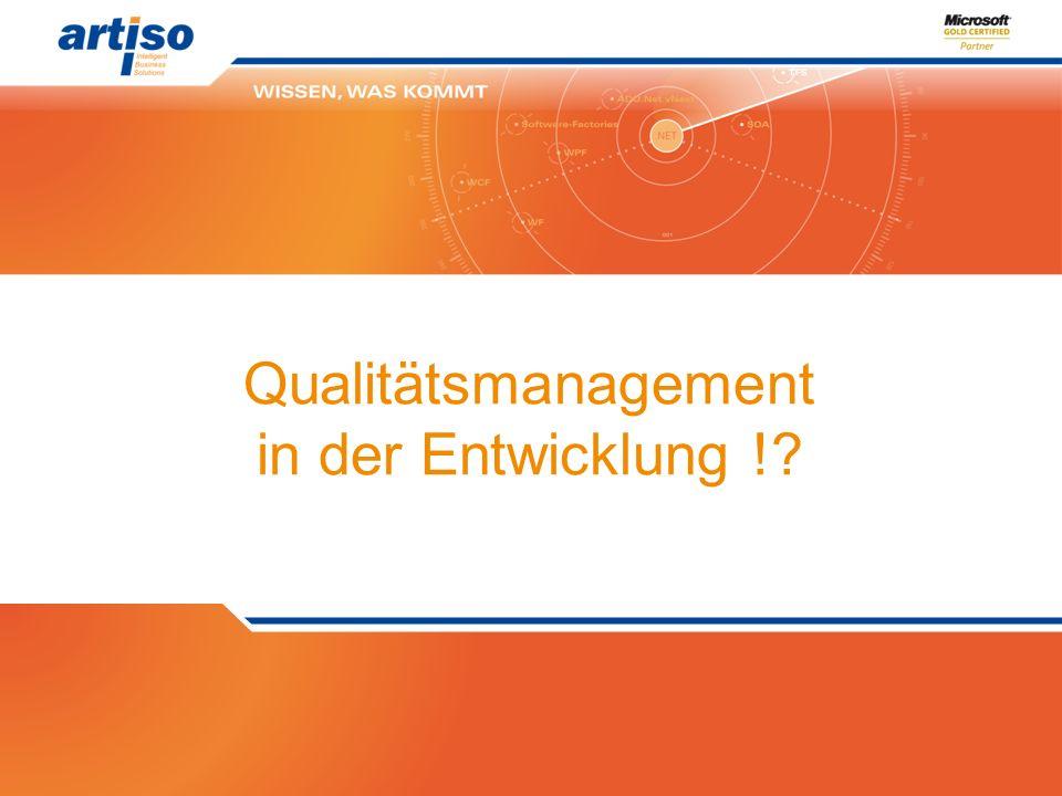 Qualitätsmanagement in der Entwicklung !