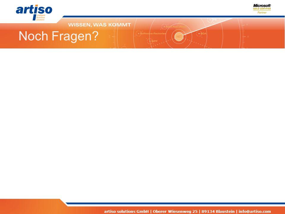 artiso solutions GmbH | Oberer Wiesenweg 25 | 89134 Blaustein | info@artiso.com Noch Fragen