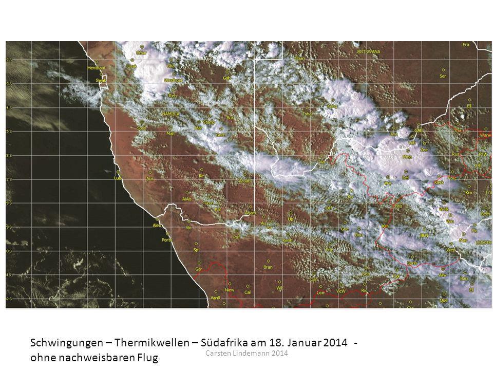 Schwingungen – Thermikwellen – Südafrika am 18. Januar 2014 - ohne nachweisbaren Flug Carsten Lindemann 2014