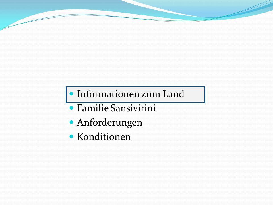 Informationen zum Land Familie Sansivirini Anforderungen Konditionen
