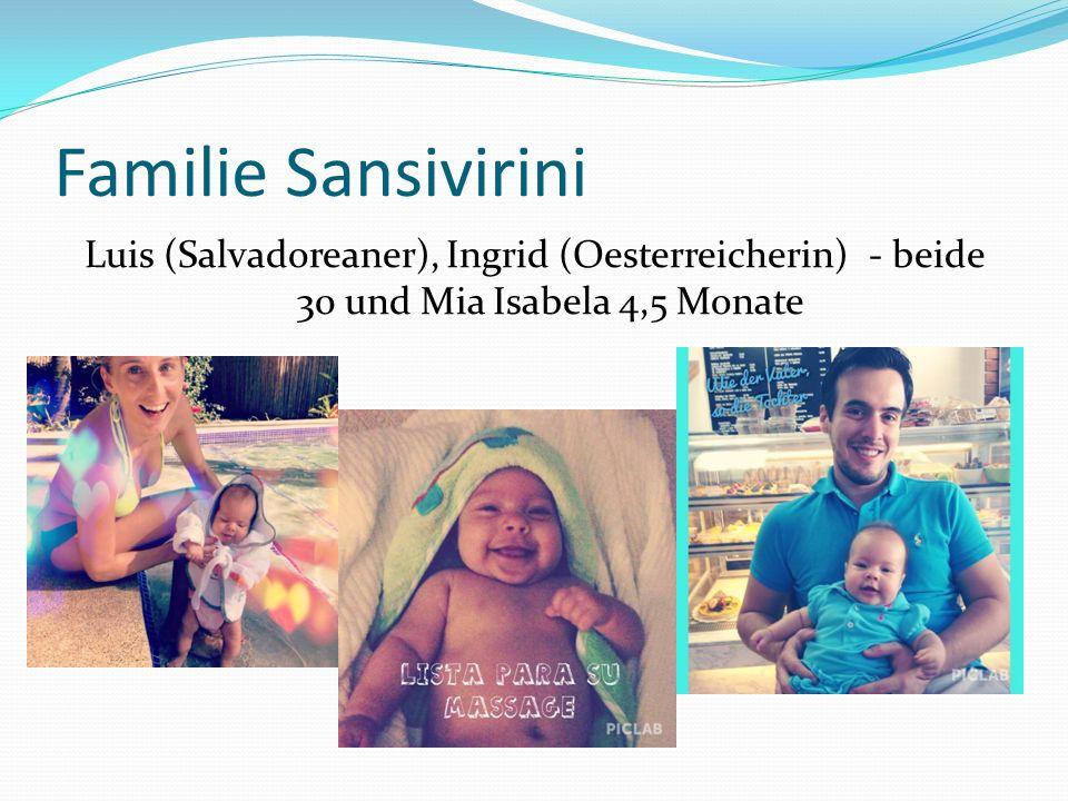 Familie Sansivirini Luis (Salvadoreaner), Ingrid (Oesterreicherin) - beide 30 und Mia Isabela 4,5 Monate
