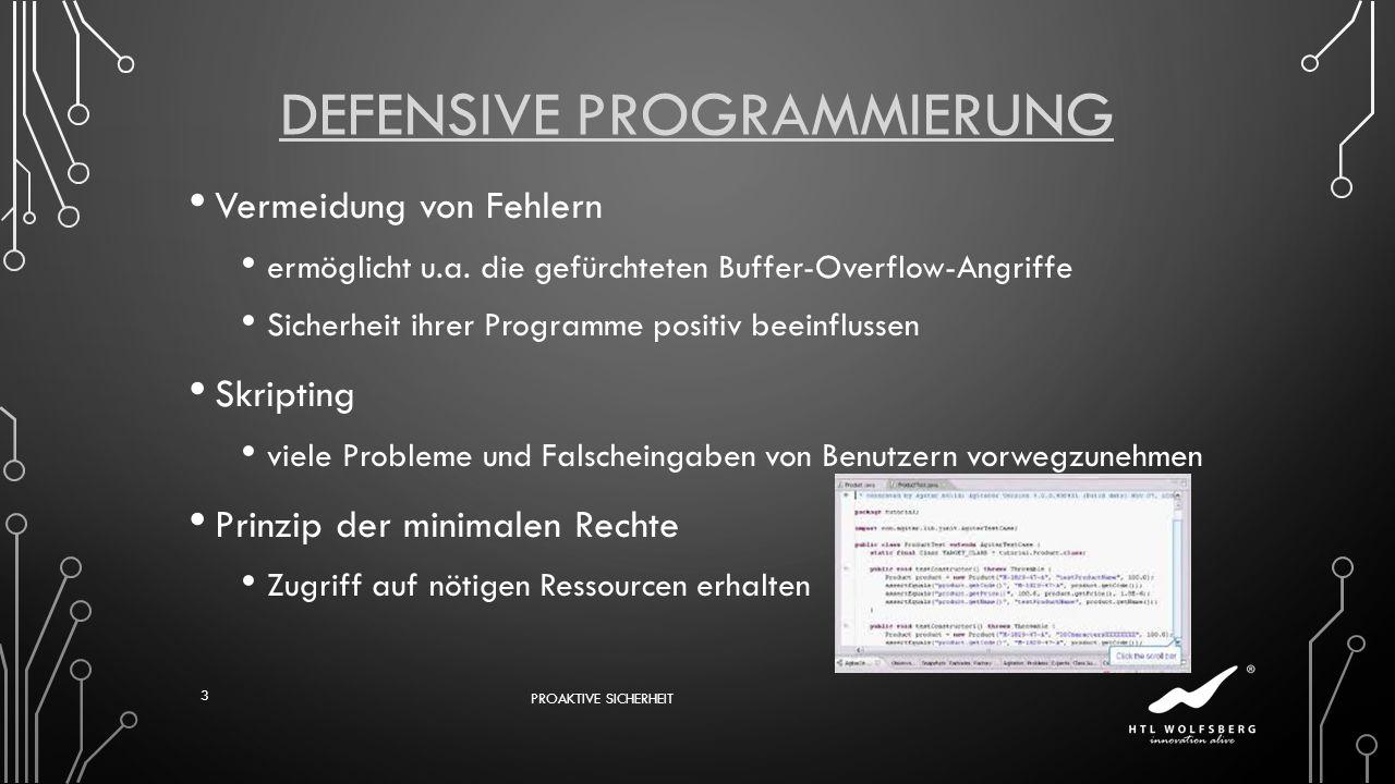 DEFENSIVE PROGRAMMIERUNG Vermeidung von Fehlern ermöglicht u.a. die gefürchteten Buffer-Overflow-Angriffe Sicherheit ihrer Programme positiv beeinflus