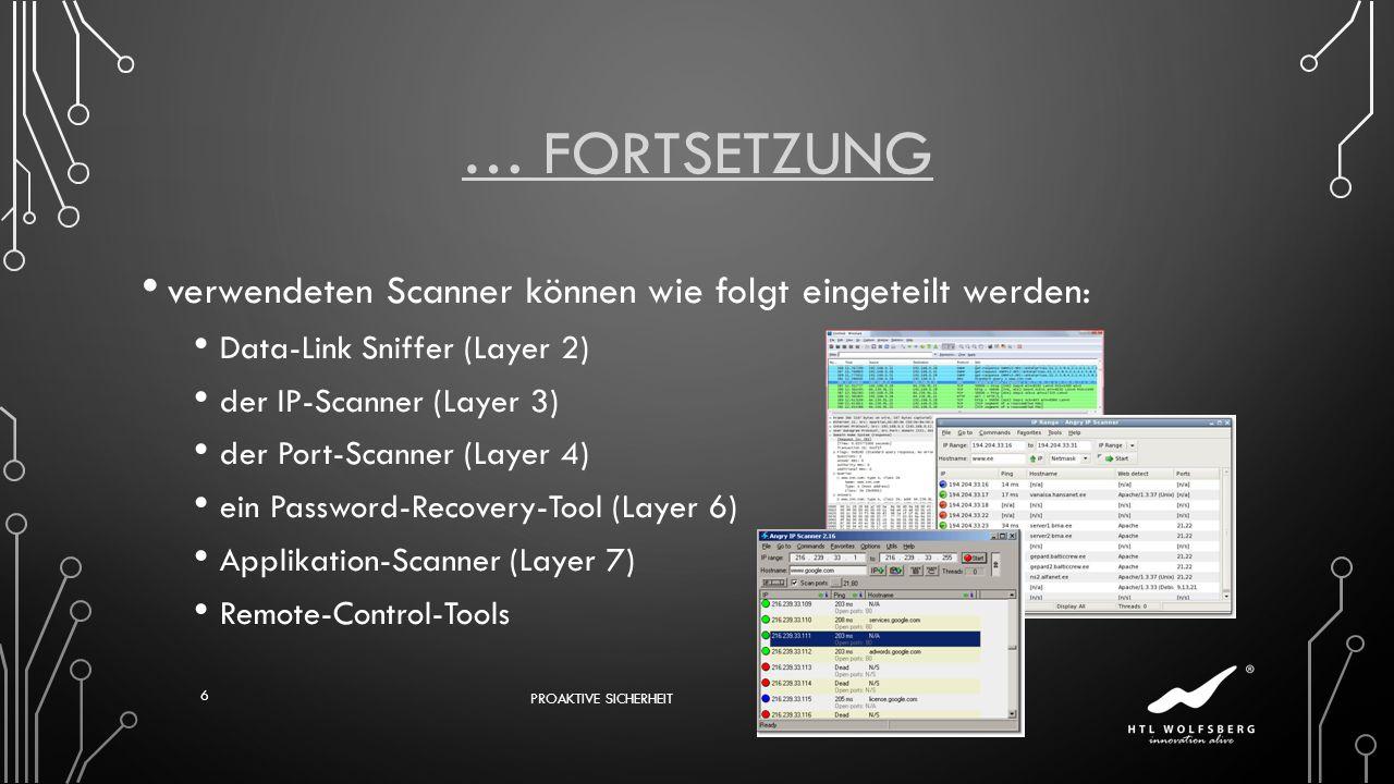 … FORTSETZUNG verwendeten Scanner können wie folgt eingeteilt werden: Data-Link Sniffer (Layer 2) der IP-Scanner (Layer 3) der Port-Scanner (Layer 4)