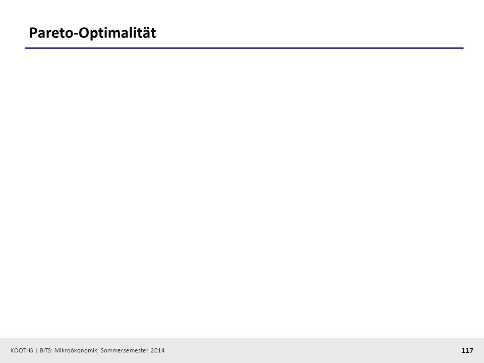 KOOTHS | BiTS: Mikroökonomik, Sommersemester 2014 117 Pareto-Optimalität