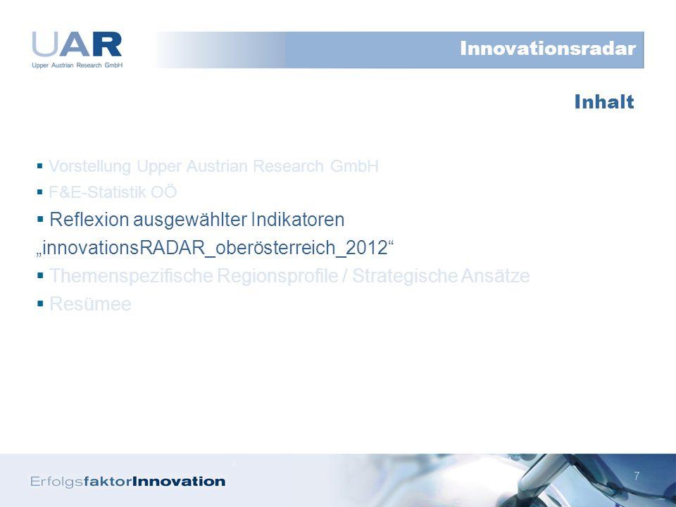 8 Innovationssystem Finanzierung OÖ: ø Rang 35 Innovationsradar Quelle: FFG