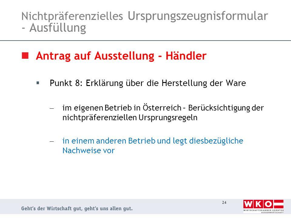 24 Nichtpräferenzielles Ursprungszeugnisformular - Ausfüllung Antrag auf Ausstellung - Händler Punkt 8: Erklärung über die Herstellung der Ware – im e