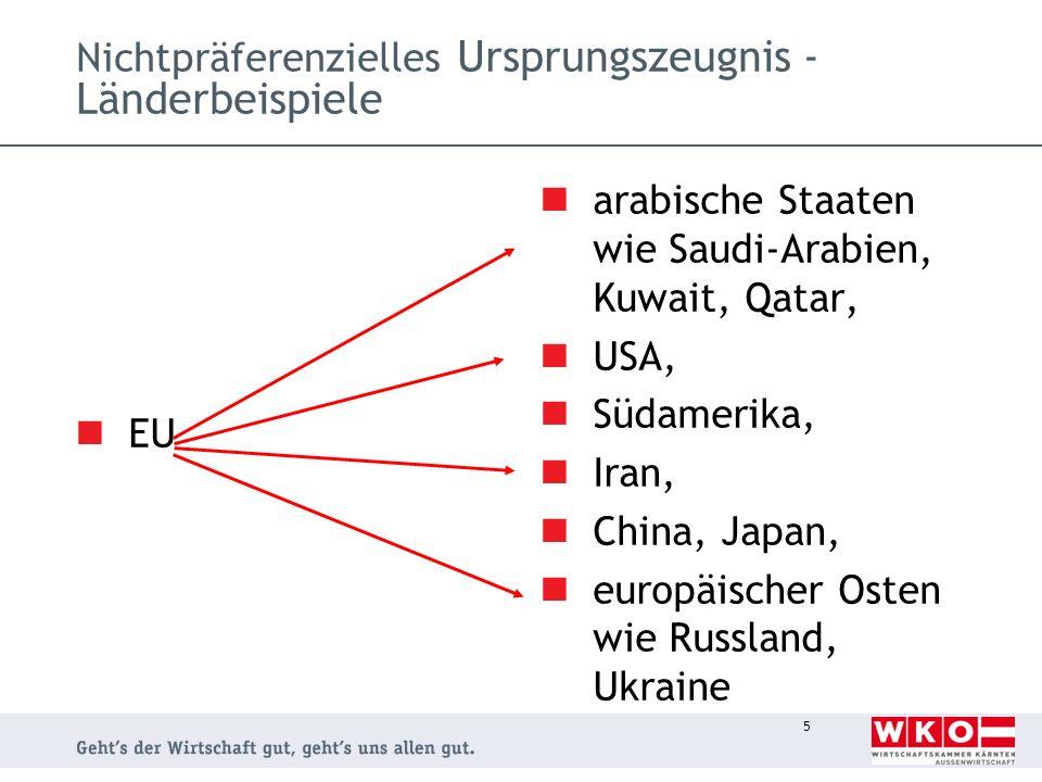 Nichtpräferenzielles Ursprungszeugnis - Länderbeispiele EU arabische Staaten wie Saudi-Arabien, Kuwait, Qatar, USA, Südamerika, Iran, China, Japan, eu