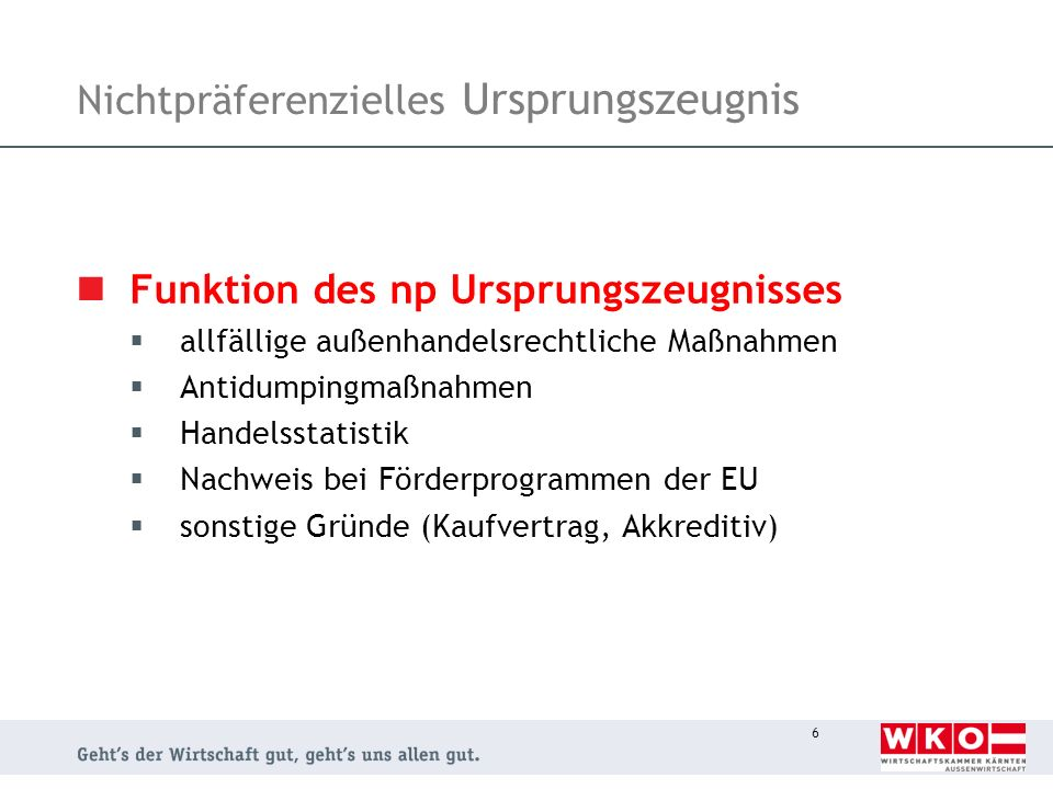 17 NP Ursprung - Letzte wesentliche und wirtschaftlich gerechtfertigte Be- oder Verarbeitung Arbeitsrichtlinie UP-2000 Punkt 2.2.1 Beispiele: Positivliste (sind): z.b.