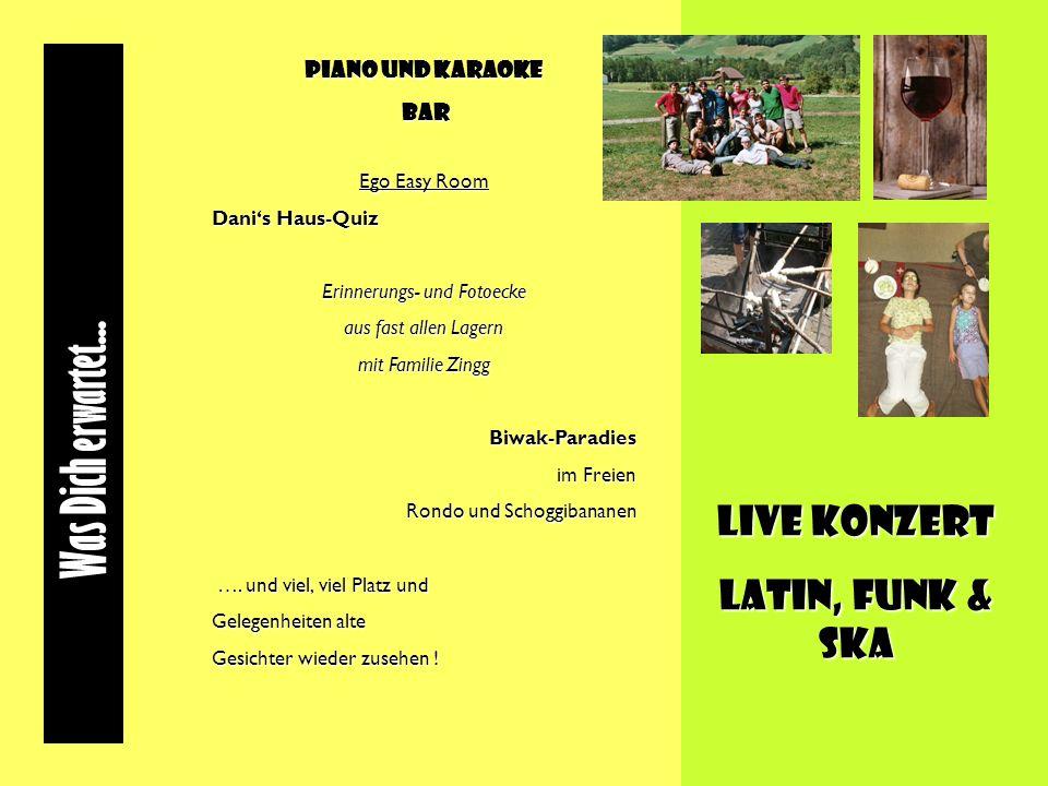 Piano und Karaoke Bar Bar Ego Easy Room Danis Haus-Quiz Erinnerungs- und Fotoecke aus fast allen Lagern mit Familie Zingg Biwak-Paradies im Freien Rondo und Schoggibananen ….