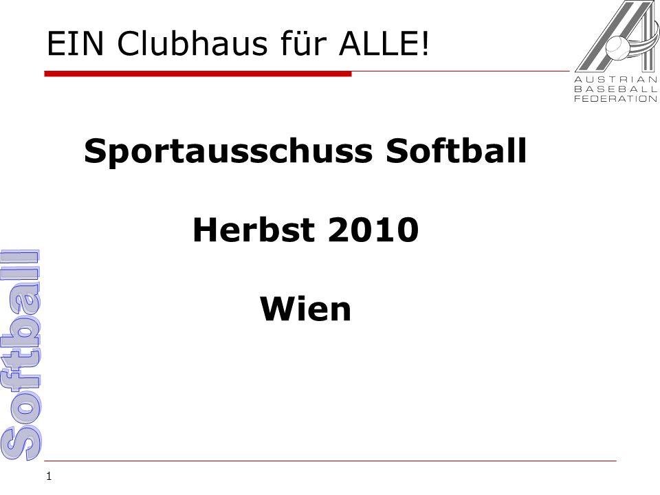 1 EIN Clubhaus für ALLE! Sportausschuss Softball Herbst 2010 Wien