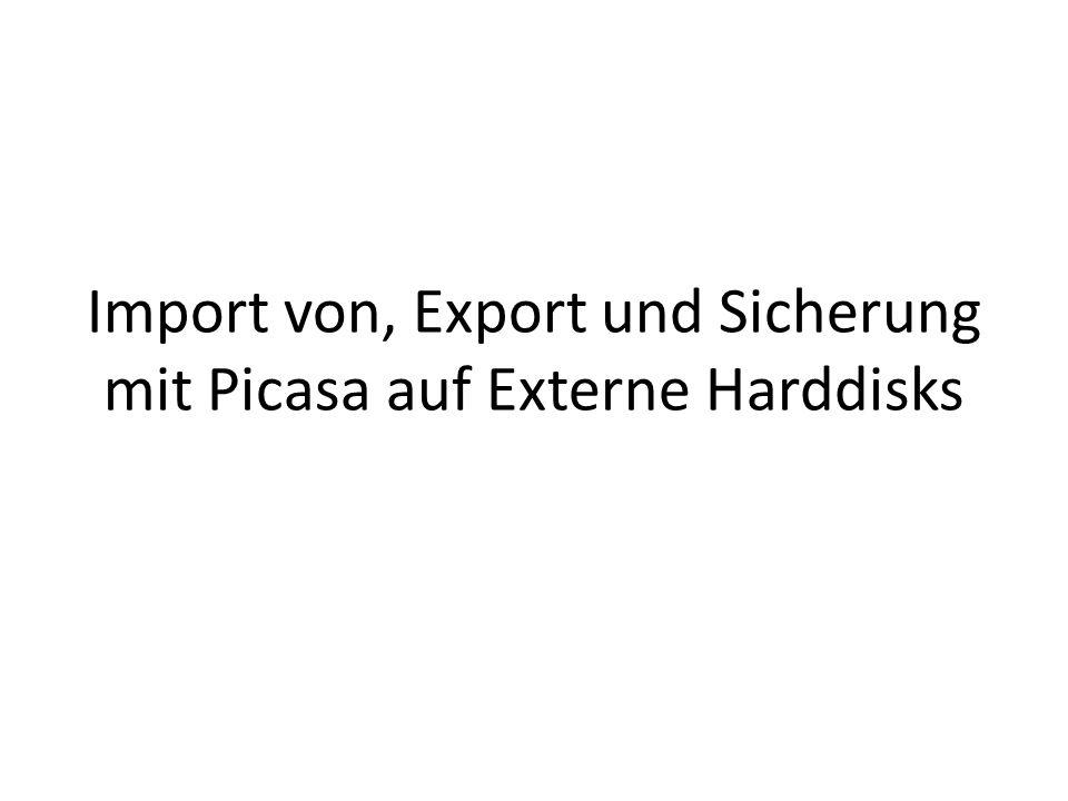 Import von, Export und Sicherung mit Picasa auf Externe Harddisks