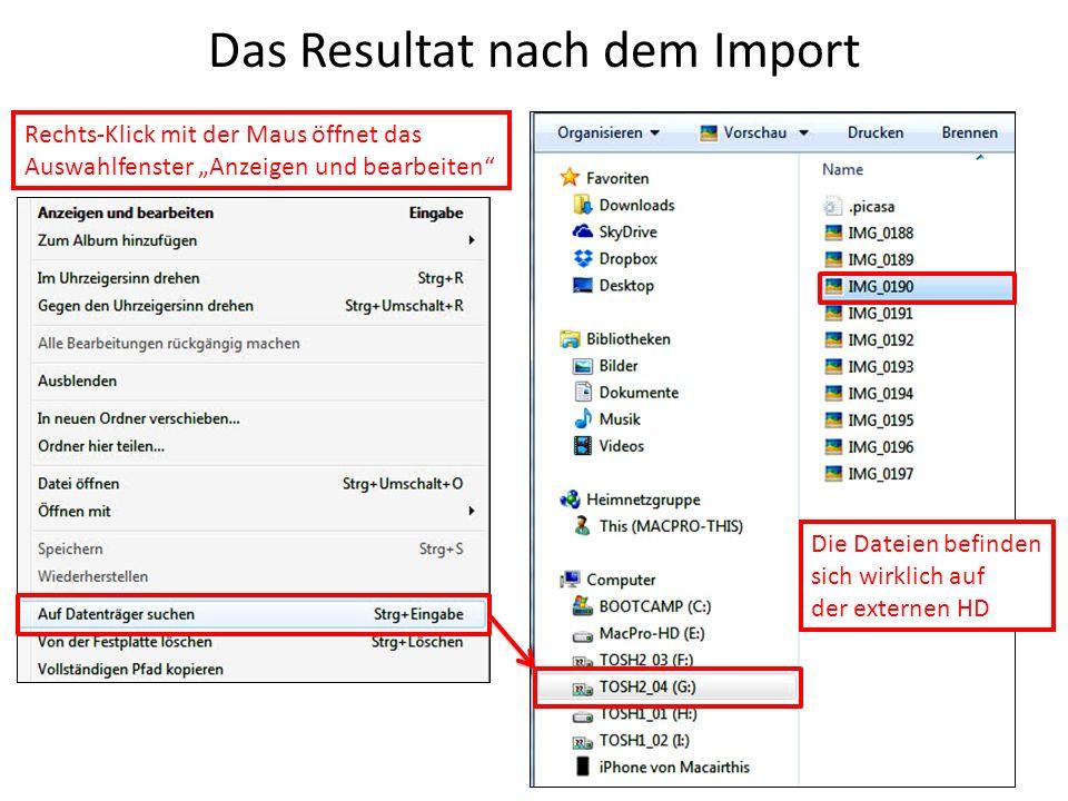 Das Resultat nach dem Import Die Dateien befinden sich wirklich auf der externen HD Rechts-Klick mit der Maus öffnet das Auswahlfenster Anzeigen und b