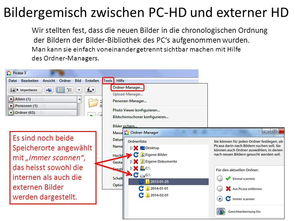 Bildergemisch zwischen PC-HD und externer HD Wir stellten fest, dass die neuen Bilder in die chronologischen Ordnung der Bildern der Bilder-Bibliothek