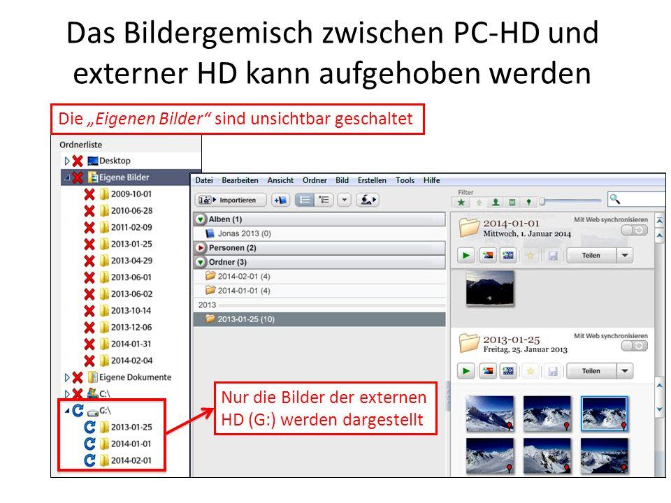 Das Bildergemisch zwischen PC-HD und externer HD kann aufgehoben werden Die Eigenen Bilder sind unsichtbar geschaltet Nur die Bilder der externen HD (