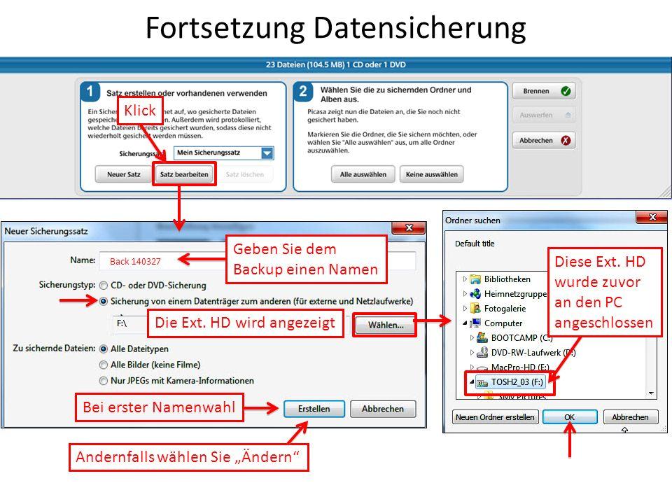 Fortsetzung Datensicherung Klick Back 140327 Geben Sie dem Backup einen Namen Diese Ext. HD wurde zuvor an den PC angeschlossen Die Ext. HD wird angez