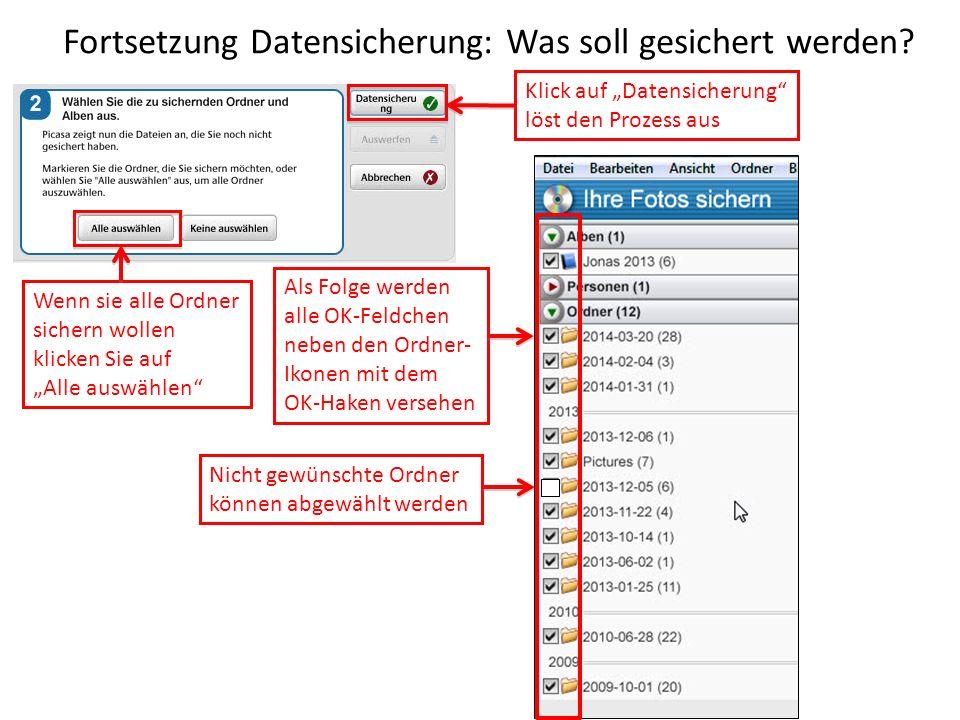 Fortsetzung Datensicherung: Was soll gesichert werden? Nicht gewünschte Ordner können abgewählt werden Wenn sie alle Ordner sichern wollen klicken Sie