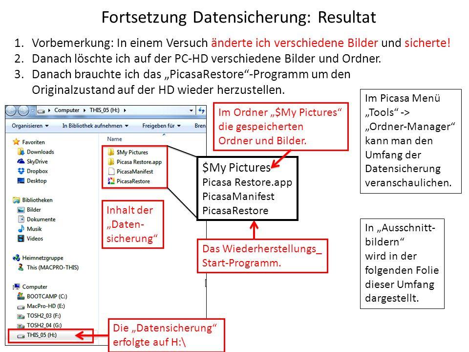 Fortsetzung Datensicherung: Resultat Die Datensicherung erfolgte auf H:\ 1.Vorbemerkung: In einem Versuch änderte ich verschiedene Bilder und sicherte