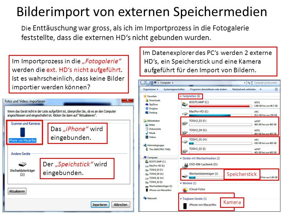 Bilderimport von externen Speichermedien Im Datenexplorer des PCs werden 2 externe HDs, ein Speicherstick und eine Kamera aufgeführt für den Import vo