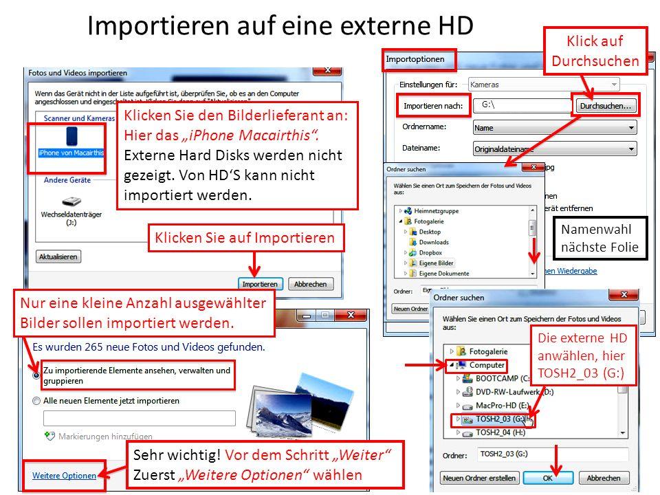 Importieren auf eine externe HD Klicken Sie auf Importieren Klicken Sie den Bilderlieferant an: Hier das iPhone Macairthis. Externe Hard Disks werden