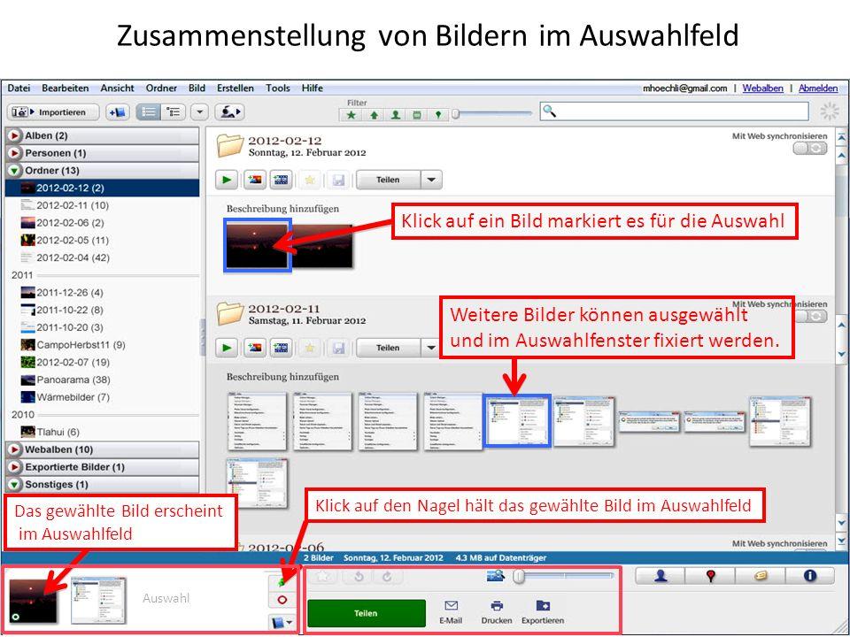 Zusammenstellung von Bildern im Auswahlfeld Klick auf ein Bild markiert es für die Auswahl Das gewählte Bild erscheint im Auswahlfeld Klick auf den Na