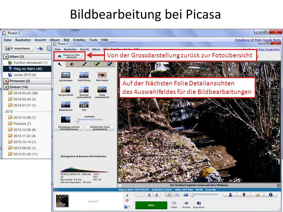 Bildbearbeitung bei Picasa Doppelklick auf ein Kleinbild stellt dieses vergrössert einem neuen Auswahl- Fenster dar. Von der Grossdarstellung zurück z