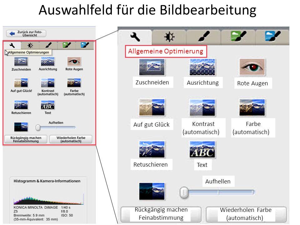 Auswahlfeld für die Bildbearbeitung Zuschneiden Ausrichtung Rote Augen Auf gut Glück Kontrast (automatisch) Farbe (automatisch) Retuschieren Text Aufh