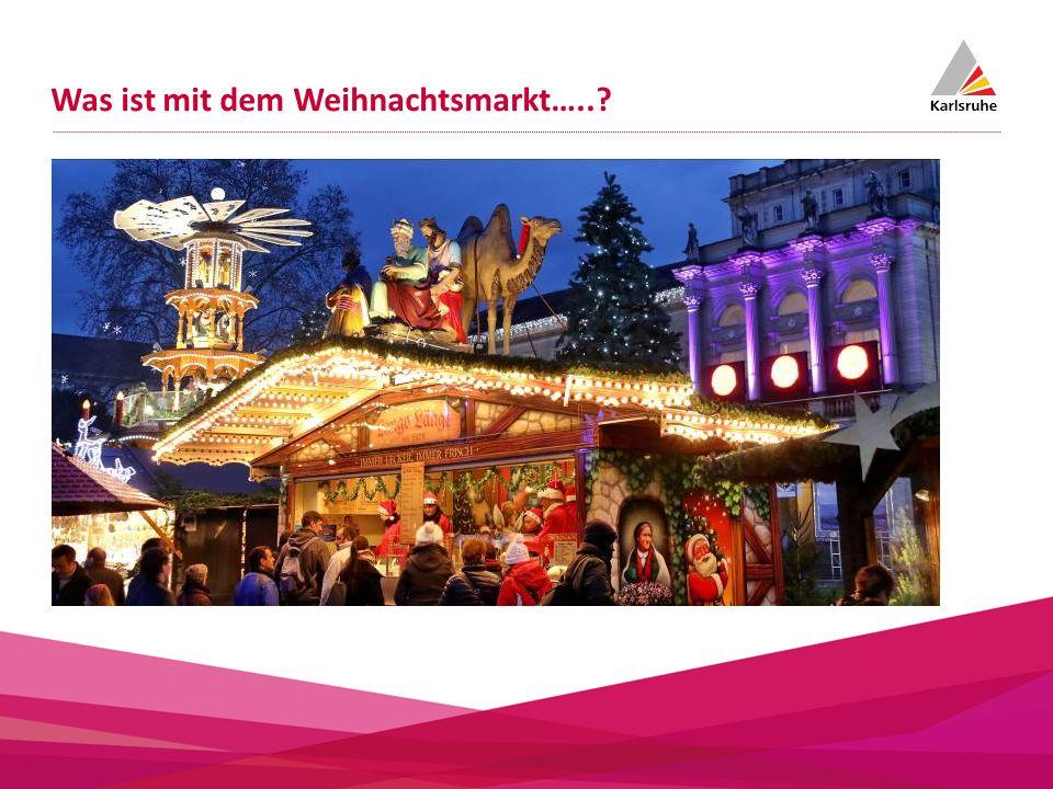 Was ist mit dem Weihnachtsmarkt…..?