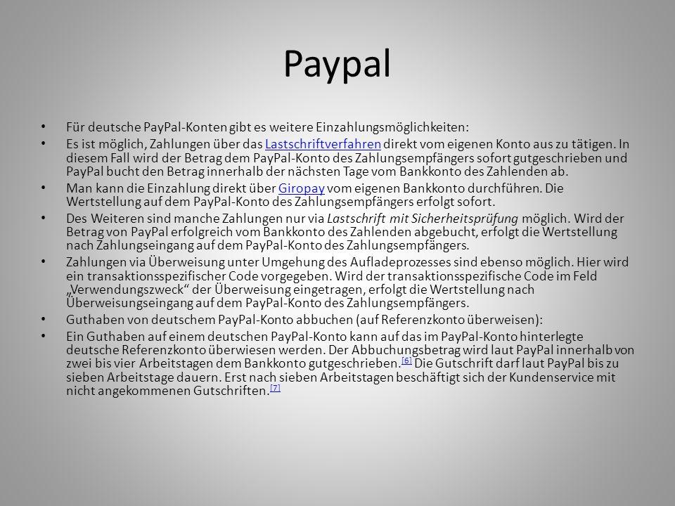 Paypal Für deutsche PayPal-Konten gibt es weitere Einzahlungsmöglichkeiten: Es ist möglich, Zahlungen über das Lastschriftverfahren direkt vom eigenen