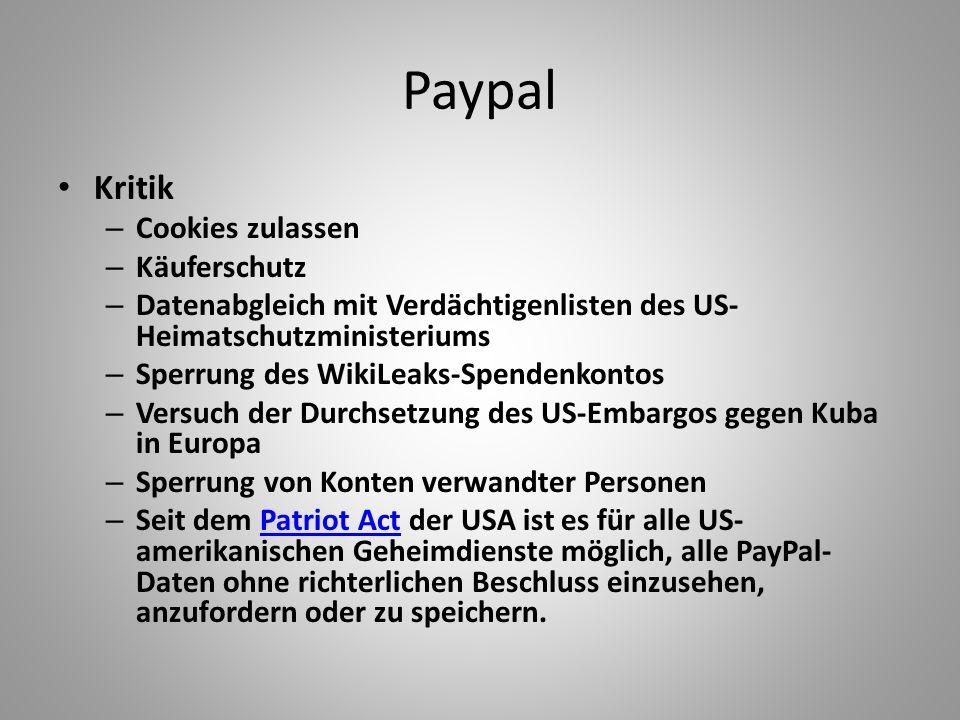 Paypal Kritik – Cookies zulassen – Käuferschutz – Datenabgleich mit Verdächtigenlisten des US- Heimatschutzministeriums – Sperrung des WikiLeaks-Spend