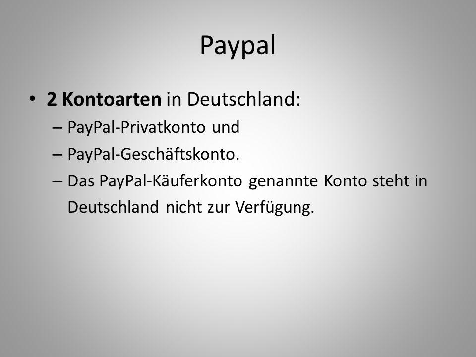 Paypal 2 Kontoarten in Deutschland: – PayPal-Privatkonto und – PayPal-Geschäftskonto. – Das PayPal-Käuferkonto genannte Konto steht in Deutschland nic