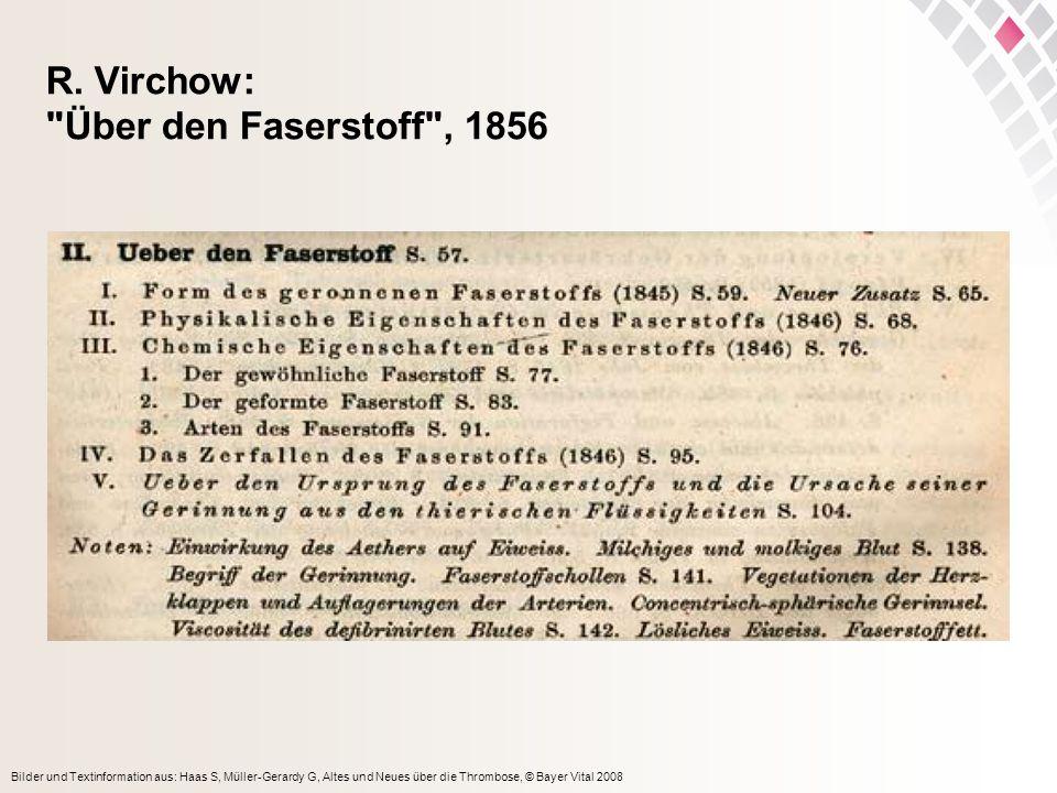 Bilder und Textinformation aus: Haas S, Müller-Gerardy G, Altes und Neues über die Thrombose, © Bayer Vital 2008 R. Virchow:
