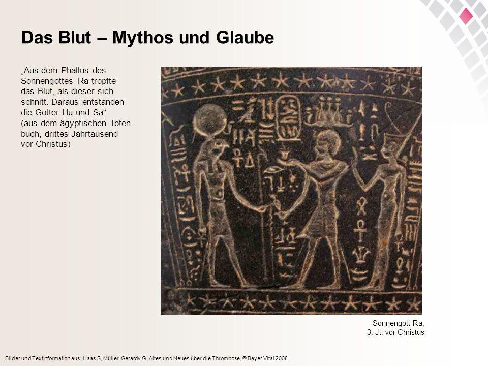 Das Blut – Mythos und Glaube Aus dem Phallus des Sonnengottes Ra tropfte das Blut, als dieser sich schnitt. Daraus entstanden die Götter Hu und Sa (au