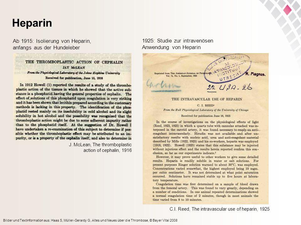 Bilder und Textinformation aus: Haas S, Müller-Gerardy G, Altes und Neues über die Thrombose, © Bayer Vital 2008 Heparin J. McLean, The thromboplastic