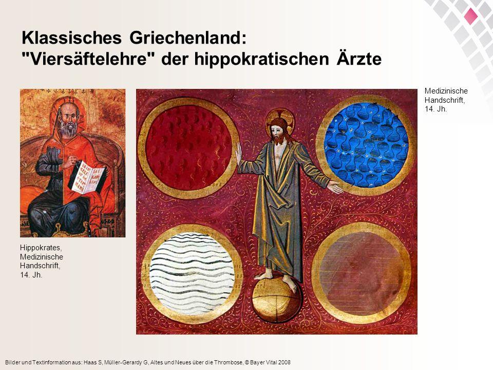 Bilder und Textinformation aus: Haas S, Müller-Gerardy G, Altes und Neues über die Thrombose, © Bayer Vital 2008 Klassisches Griechenland: