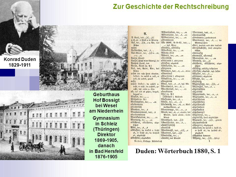 Duden: Wörterbuch 1880, S. 1 Geburthaus Hof Bossigt bei Wesel am Niederrhein Konrad Duden 1829-1911 Gymnasium in Schleiz (Thüringen) Direktor 1869-190