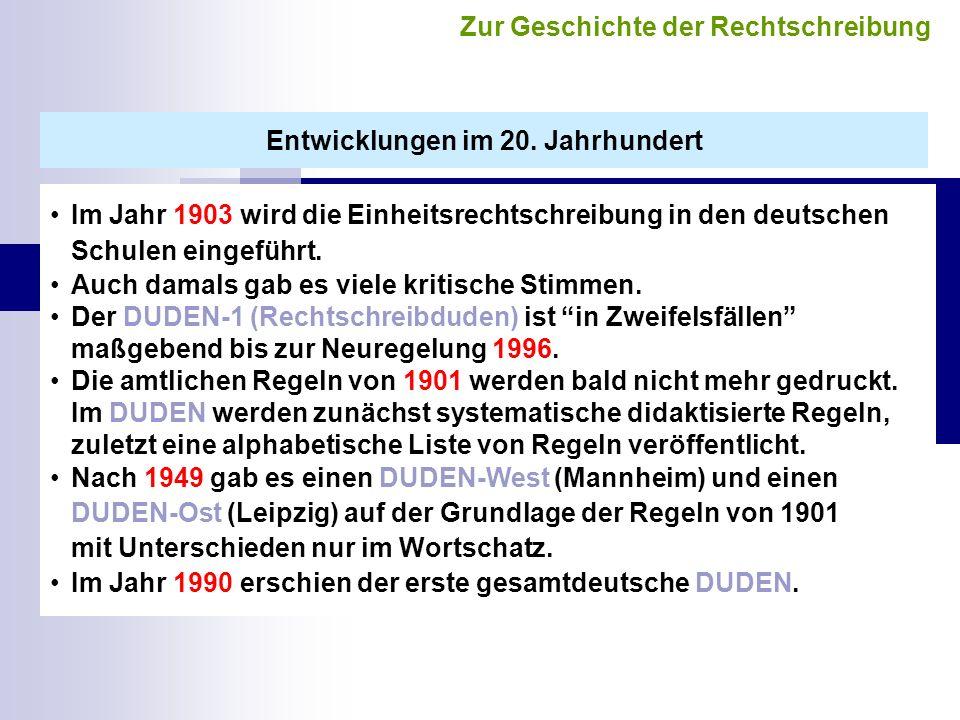 Im Jahr 1903 wird die Einheitsrechtschreibung in den deutschen Schulen eingeführt.