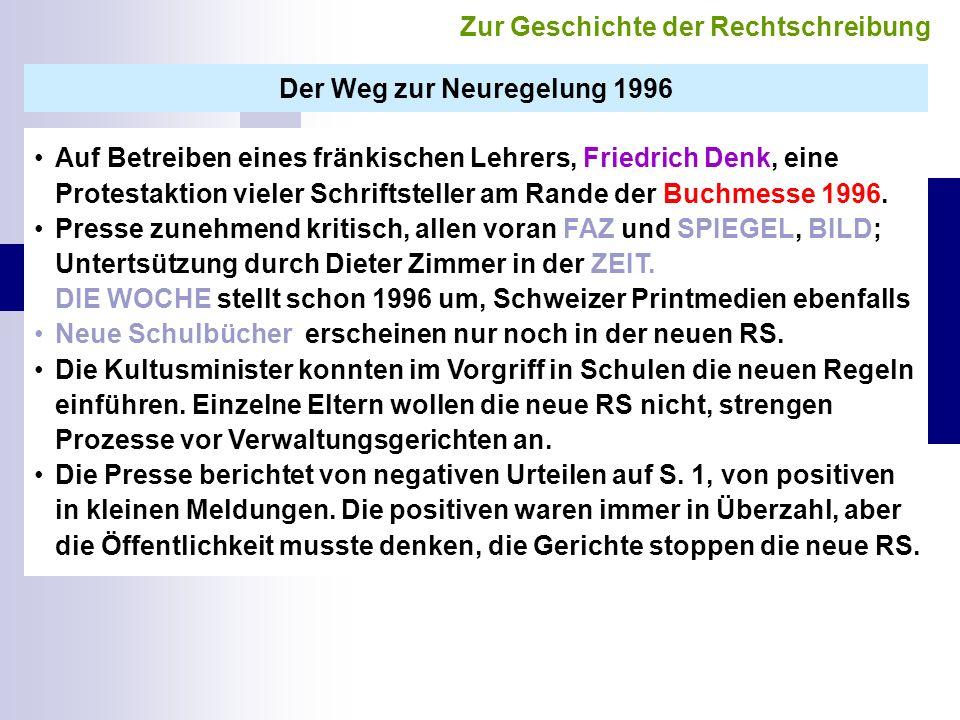 Der Weg zur Neuregelung 1996 Auf Betreiben eines fränkischen Lehrers, Friedrich Denk, eine Protestaktion vieler Schriftsteller am Rande der Buchmesse
