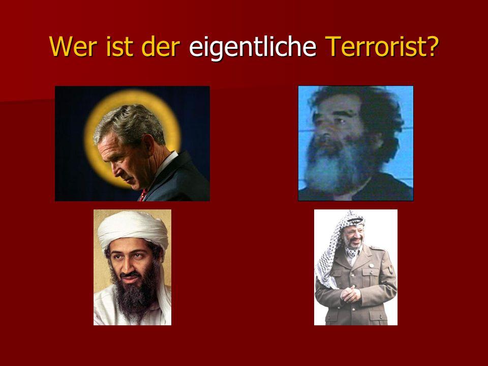 Wer ist der eigentliche Terrorist?