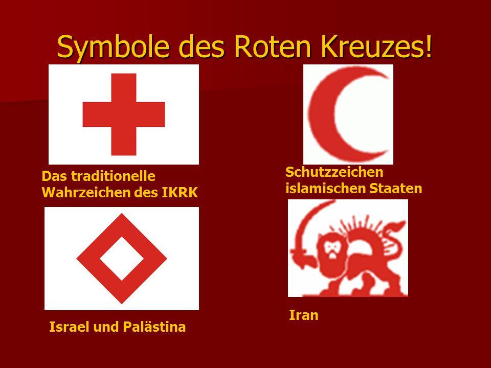 Symbole des Roten Kreuzes! Schutzzeichen islamischen Staaten Iran Das traditionelle Wahrzeichen des IKRK Israel und Palästina